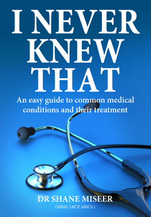 I_Never_Knew_That_Medical Conditions_Dr Shane Miseer