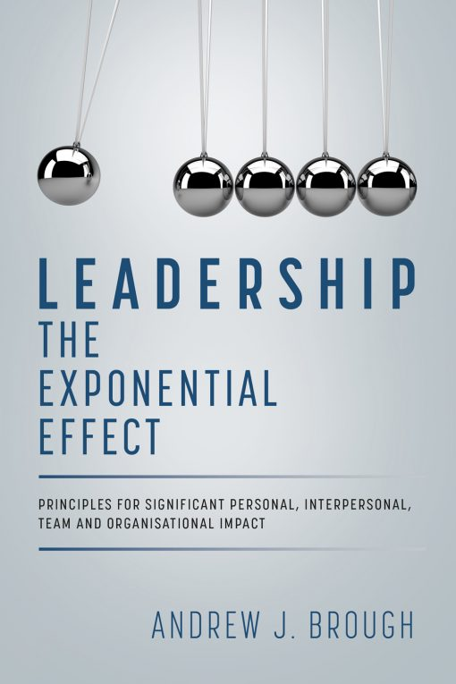 Leadership_The Exponential Effect-Andy Brough